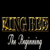 The Beginning von King Bee