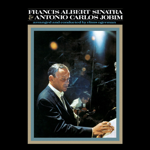 Francis Albert Sinatra & Antonio Carlos Jobim (50th Anniversary Edition) by Antônio Carlos Jobim (Tom Jobim)
