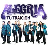 Tu Traicion de Grupo Alegria