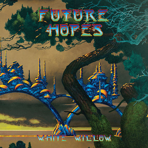 Future Hopes by White Willow