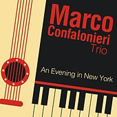 An Evening in New York von Marco Confalonieri Trio