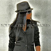 Boss Moves by Young Lyric