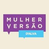 Mulher Versão (d'alva) by Dalva