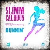 Runnin by Slimm Calhoun