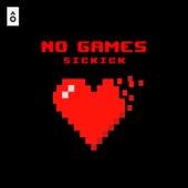 No Games - Single by Sickick