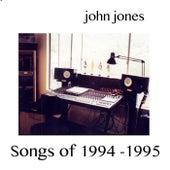 Songs of 1994-1995 by John Jones