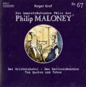 Die Haarsträubenden Fälle des Philip Maloney, Vol. 67 von Various Artists