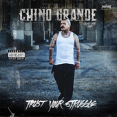 Trust Your Struggle by Chino Grande (Hip-Hop)