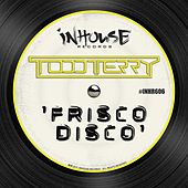 Frisco Disco by Todd Terry