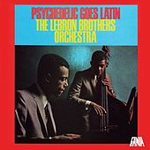 Psychedelic Goes Latin by The Lebron Brothers