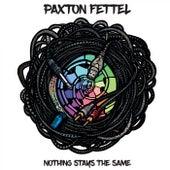 Nothing Stays the Same von Paxton Fettel