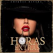 Horas Extras by Chiquis Rivera