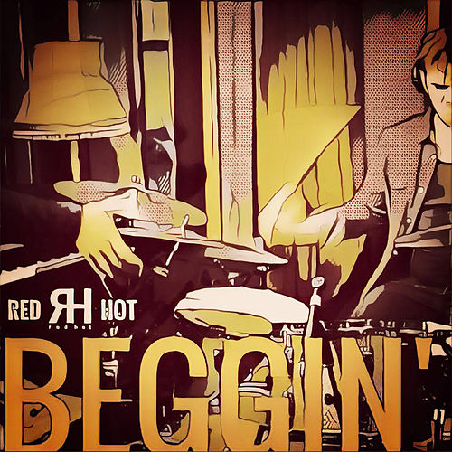 Beggin' by Red Hot