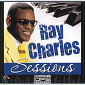 Ray Charles Sessions by Ray Charles