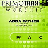 Abba Father (Worship Primotrax) [Performance Tracks] - EP by Various Artists