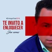 Te Invito a Enloquecer by Joe Veras