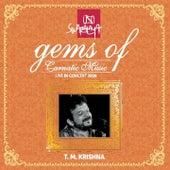Gems of Carnatic Music: T. M. Krishna (Live in Concert 2006) by T.M. Krishna