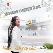 Where U Need 2 Be by KO
