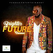 Brighter Future by Famous