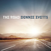The Road von Donnie Evetts