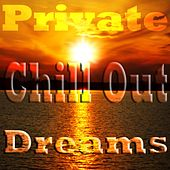 Private Chill Out Dreams, Vol. 1 (Elegance Balearic Ambient Diamonds) by Various Artists