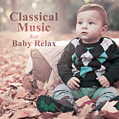 Classical Music for Baby Relax – Soft Piano for Baby Development, Classics Songs for Children by Bedtime Baby