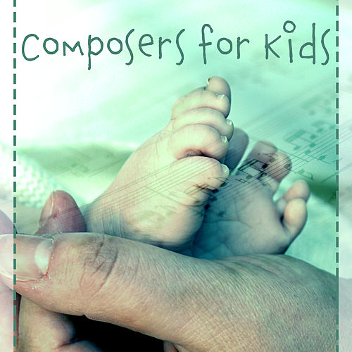 Composers for Kids – Baby Music, Growing Brain, Brilliant, Little Baby, Music Fun, Education & Relaxation, Mozart, Bach, Beethoven de Einstein Effect Collection