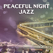 Peaceful Night Jazz – Smooth Jazz, Instrumental Music, Relaxed Jazz, Lounge von Peaceful Piano