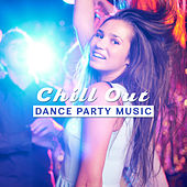 Chill Out Dance Party Music – Ibiza Party Time, Night Beach Music, Summer Relaxing Sounds von Ibiza Chill Out
