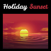 Holiday Sunset – Best Chillout Music, Sensual Sounds, Chill Out 2016, Holiday Songs, Summer Chill, Relax on Riviera, Deep Sun by Top 40