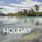 Holiday Chill – Sexy Music, Deep Relaxation, Summer Chill, Ibiza Lounge, Ambient Music, Positive Vibrations von Ibiza Chill Out