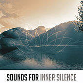 Sounds for Inner Silence – Inner Relaxation, Music for Spirit Calmness, Healing Waves, Peaceful Sounds by Buddha Lounge