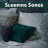Sleeping Songs – Soft Melodies of Nature Sounds, Calm Down Before Sleep, Music for Deep Sleep, Easy Sleep, Lullabies by Relax - Meditate - Sleep