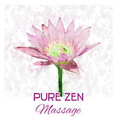 Pure Zen Massage – Relaxing Music, Spa, Massage, Wellness, Hotel Spa Backgroud Music de Massage Tribe