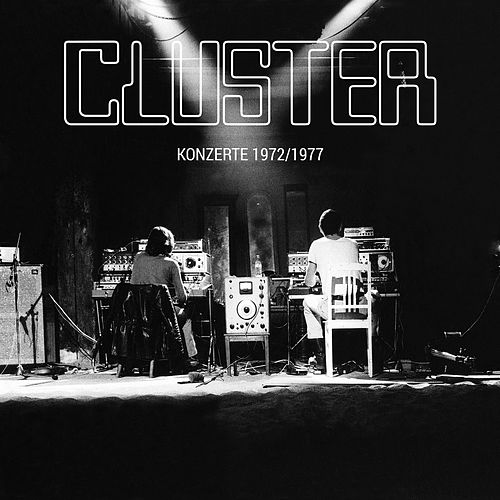 Konzerte 1972 / 1977 (Live) by Cluster