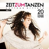 Zeit Zum Tanzen, Vol. 1 (20 House Tunes) de Various Artists