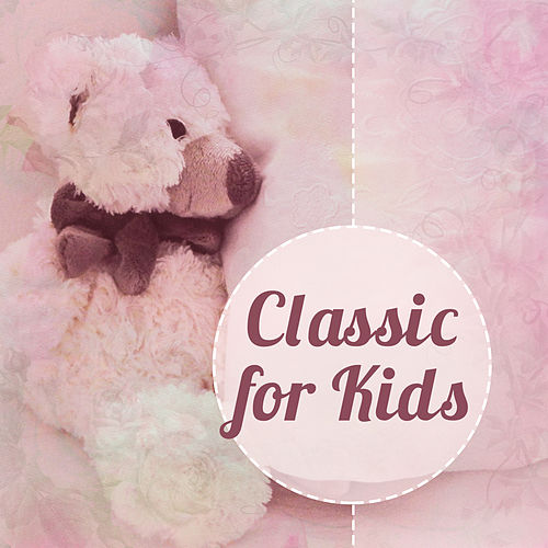 Classic for Kids – Instrumental Sounds, Music Helps to Relax, Growing Brain, Composers for Baby, Classical Melodies de Baby Sleep Sleep