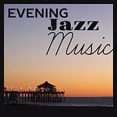 Evening Jazz Music – Smooth Sounds to Relax, Jazz Relaxation, Jazz Club to Rest, Music for Peaceful Mind von Gold Lounge