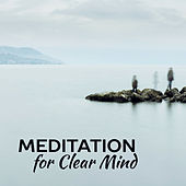 Meditation for Clear Mind – Soothing New Age Sounds, Meditate & Relax, Peace Music by Asian Traditional Music