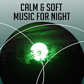 Calm & Soft Music for Night – Self Relaxation, Rest All Night, Soothing Melodies, Sleep Well by Ambient Rain