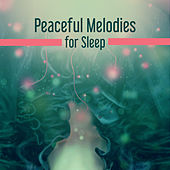 Peaceful Melodies for Sleep – Relaxing Sound Therapy, Pure Sleep, Music to Pillow, Pure Mind, Healing Lullabies by Relax - Meditate - Sleep