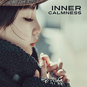 Inner Calmness – Zen, Calm Down, Music for Meditation, Yoga Sounds, Focus, Nature Sounds for Relaxation, Harmony by Yoga Music