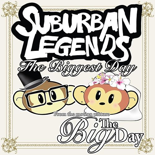 The Biggest Day by Suburban Legends