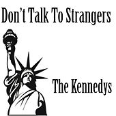 Don't Talk to Strangers by The Kennedys