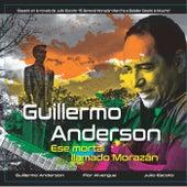 Ese Mortal Llamado Morazan by Guillermo Anderson