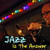 Jazz Is The Answer by Various Artists