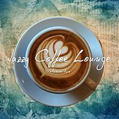 Jazzy Coffee Lounge, Vol. 3 by Various Artists