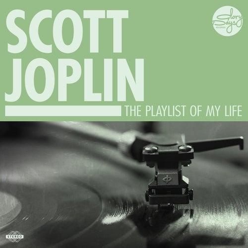 The Playlist Of My Life! by Scott Joplin