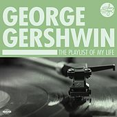 The Playlist Of My Life! van George Gershwin