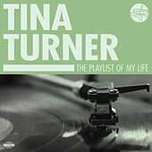 The Playlist Of My Life! by Tina Turner
